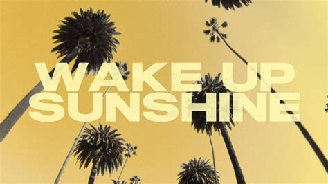 'Wake Up, Sunshine' is an all-time high