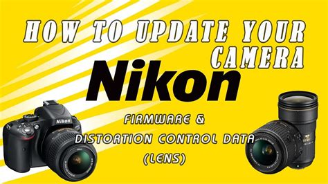 How to update Nikon Firmware and Lens (Distortion Control