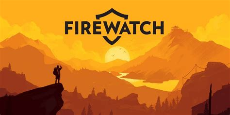 Firewatch Is Getting A Movie Adaptation   Screen Rant